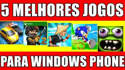 jogos para windows phone 532 gratis jogos para windows phone 532 gratis 5 melhores jogos para