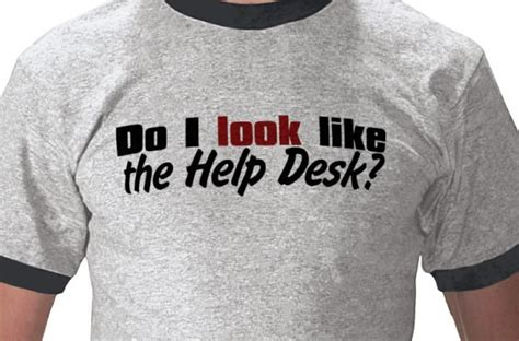 T Shirt Help Desk by 20 Humorous T Shirts For Web Designers