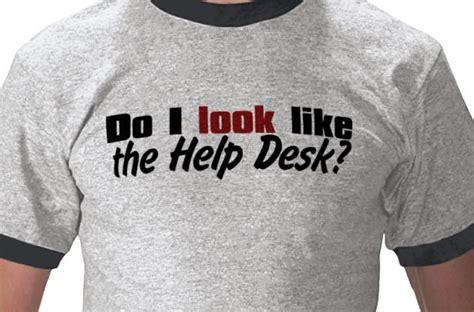 Tshirt Help Desk 20 humorous t shirts for web designers