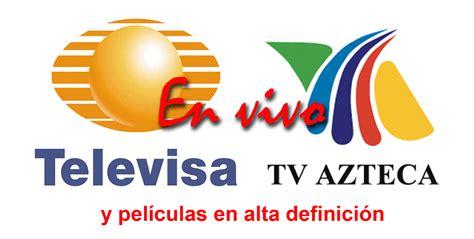 ver canal univision en vivo ver tv azteca 13 en vivo hd gratis online gratis