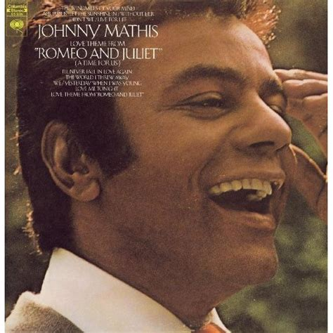 Love Theme From Romeo And Juliet By Johnny Mathis | love theme from quot romeo and juliet quot a time for us by