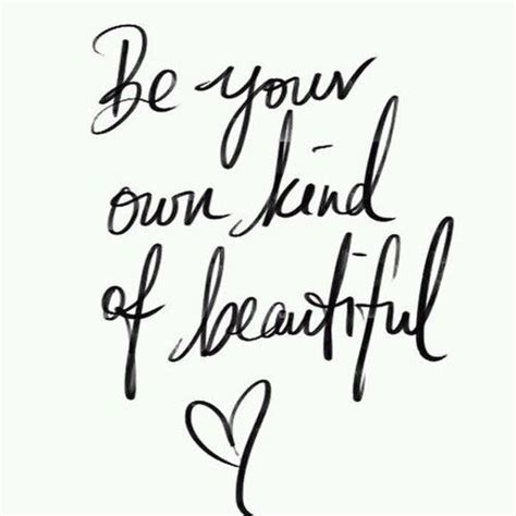 Be Your Own Kind Of Beautiful Quote Pictures, Photos, and Images for Facebook, Tumblr, Pinterest