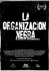 La Organización Negra (ejercicio documental). Cartelera de