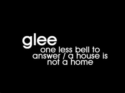 glee cast one less bell to answer a house is not a
