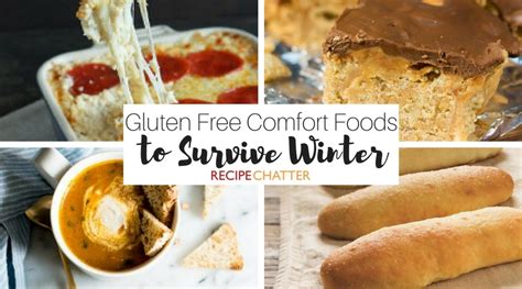 comfort recipes winter 10 gluten free comfort foods to survive winter recipechatter