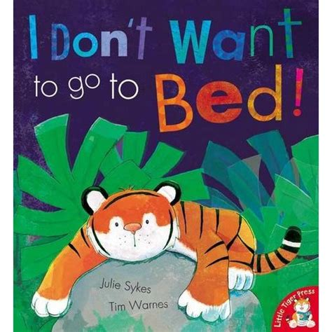 i don t wanna go to bed i don t want to go to bed sleep tight 10 bedtime books for toddlers popsugar moms