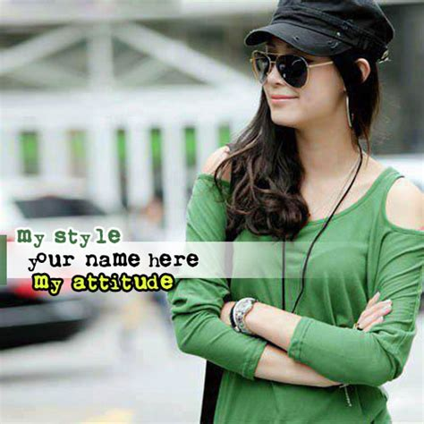 My Style my style my attitude with name