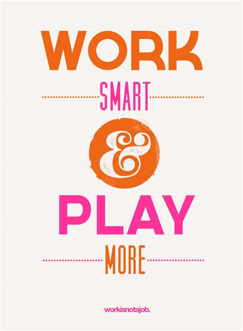 to play at a for work quotes sayings images page 37