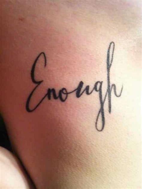 enough tattoo i am enough tattoos