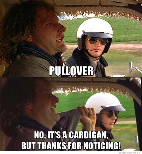 Funny Movie Meme - pullover weknowmemes