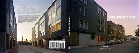 urban housing design urban housing atlas utile architecture planning