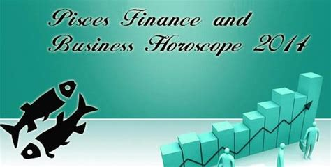 pisces finance and business horoscope 2014 pisces money