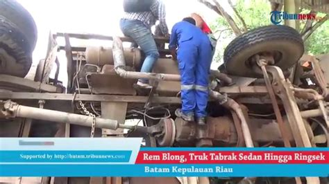 Kas Rem Mobil Sedan Rem Blong Truck Tabrak Mobil Sedan