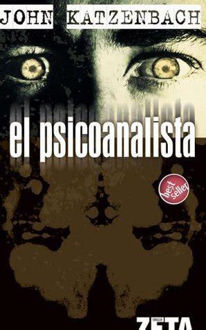 el psicoanalista el psicoanalista by john katzenbach