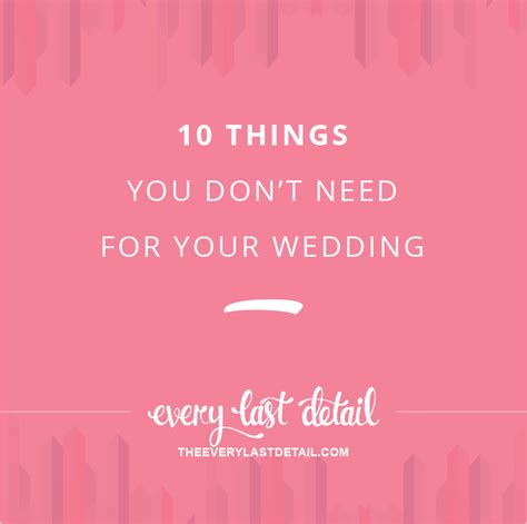 your bridal style everything you need to to design the wedding of your dreams books 10 things you don t need for your wedding every last detail
