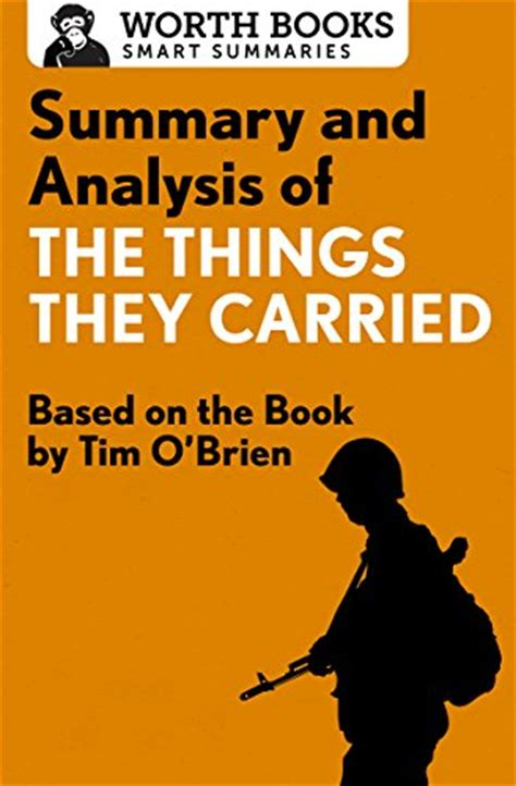 The Things They Carried Analysis Essay by Free Ebook Pdf Summary And Analysis Of The Things They Carried Based On The Book By Tim O Brien