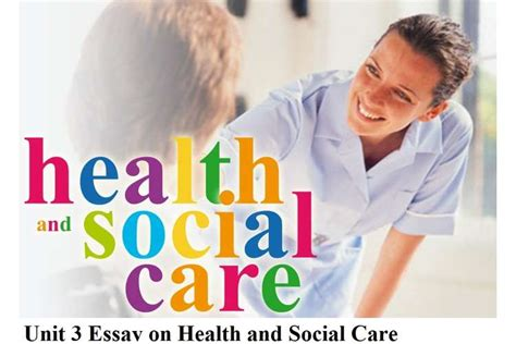 Health And Social Care Essays by Unit 3 Essay Health Social Care Assignment Assignment Help
