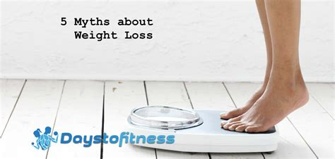 5 weight loss myths 5 myths about weight loss days to fitness