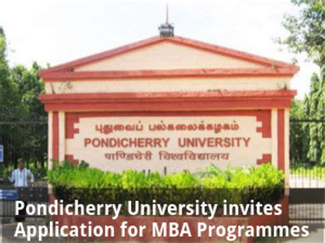 Is Pondicherry For Mba by Pondicherry Invites Application For Mba