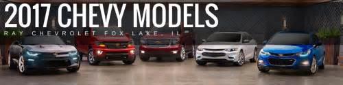 2017 chevy models chevrolet in fox lake