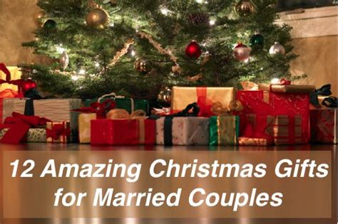 12 amazing christmas gifts for married couples