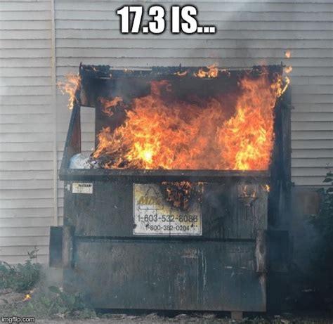 Dumpster Fire Meme - crossfit open imgflip