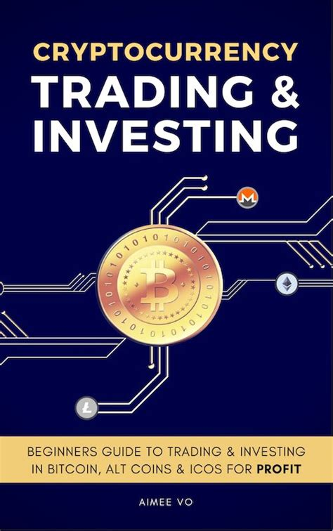 cryptocurrency investing traiding and mining in blockchain bitcoin ethereum and altcoins books aimee vo aimee vo