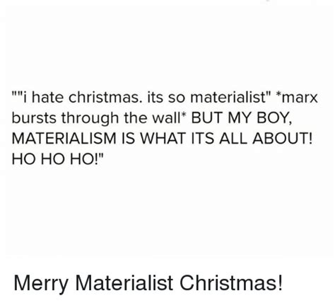 I Hate Christmas Meme - i hate christmas its so materialist marx bursts through