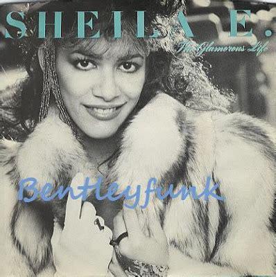 glamourous life bentleyfunk sheila e the glamorous life 1984