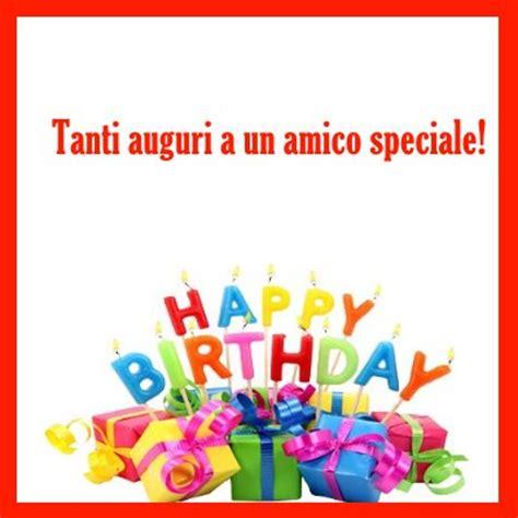 lettere di compleanno per un amico frasi di buon compleanno per whatsapp immagini e testo