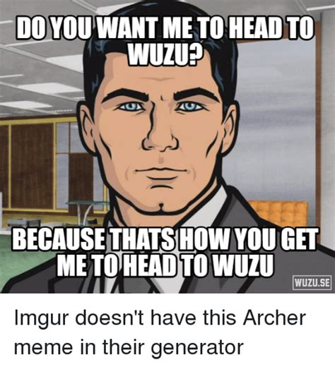 Archer Meme Generator - archer meme generator 28 images exo viewing profile