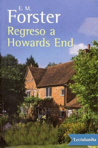 libro howards end regreso a howards end e m forster descargar epub y pdf gratis lectulandia