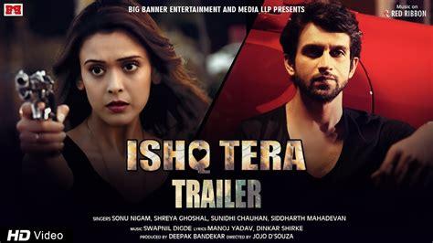 film full movie ishq ishq tera official movie trailer