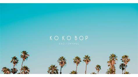 download mp3 exo kokobop exo 엑소 quot ko ko bop quot piano cover chords chordify