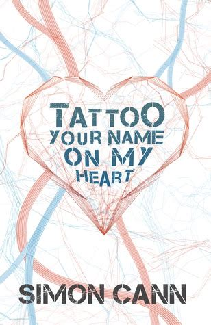 tattooed heart goodreads tattoo your name on my heart boniface 3 by simon cann