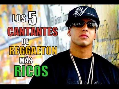 cantantes mas famosos del mundo youtube los 5 cantantes de reggaeton m 193 s ricos youtube