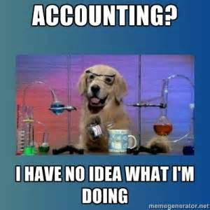 Accountant Dog Meme - hannahfranklin live and learn