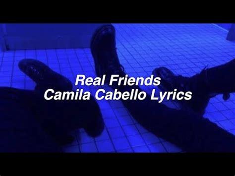 camila cabello real friends lyrics real friends camila cabello lyrics youtube