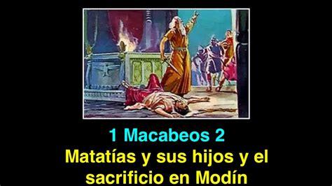 origen del libro de macabeos 1 macabeos 2 matat 237 as y sus hijos y el sacrificio en mod 237 n youtube