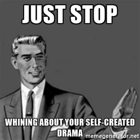 Stop Whining Meme - stop crying meme memes
