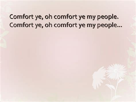 comfort comfort ye my people comfort ye my people