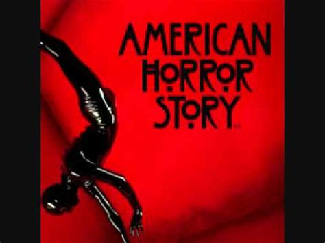 theme google chrome american horror story american horror story theme song youtube