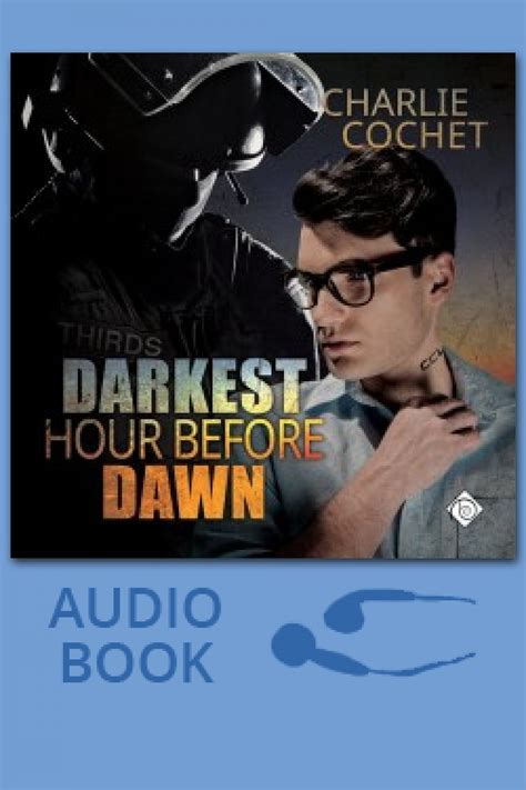 darkest hour before dawn darkest hour before dawn by charlie cochet dreamspinner