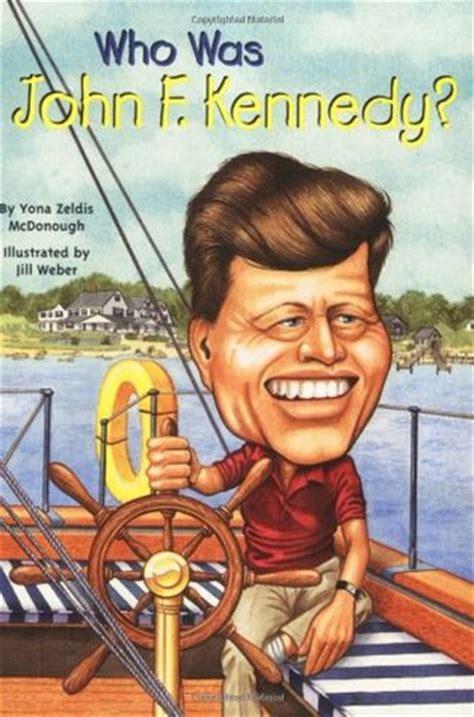 john f kennedy simple biography who was john f kennedy by yona zeldis mcdonough