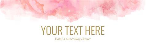 design blog header online free free pink gold website header backgrounds angie makes