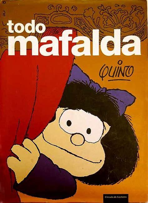 libro todo mafalda liado mafalda 2005 circulo de lectores todo ficha de n 250 mero en tebeosfera