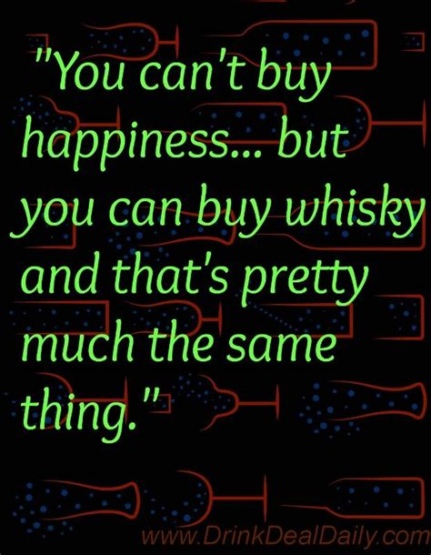 Whisky Meme - you cant buy happiness great whisky meme drink