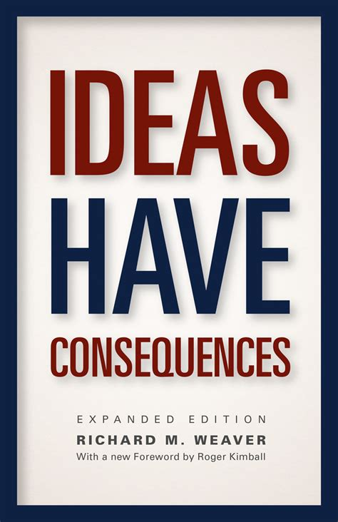 ideas have consequences ideas have consequences expanded edition weaver kimball