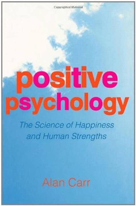happiness for humans books positive psychology the science of happiness and human