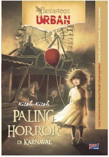 Novel 13 Kisah Horor Dunia bukukita fantasteen kisah kisah paling horor di karnaval